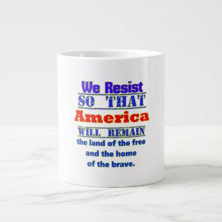 Därför vi motstår. För Amerca Jumbo Mugg