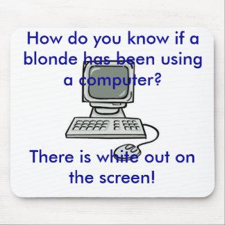 dator, hur du vet, om en blondin har varit… musmatta