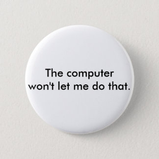 Datoren som ska inte låtet mig för att göra det standard knapp rund 5.7 cm