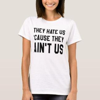 De hatar oss, därför att de inte är oss tröjor