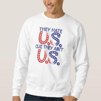 De hatar U.S.-cuz som de inte är U.S. Långärmad Tröja