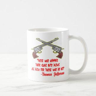 De som bultar deras vapen in i den ploger ska kaffemugg