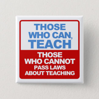De, som kan, att undervisa - knäppas standard kanpp fyrkantig 5.1 cm