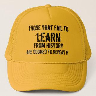De som misslyckas för att lära från historia truckerkeps