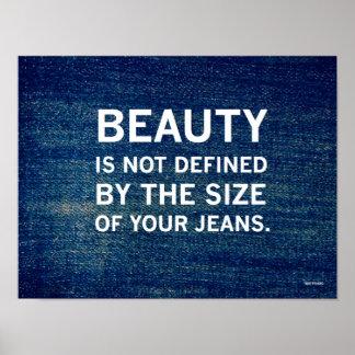 """""""Definieras skönhet inte av formatet av din jeans Poster"""