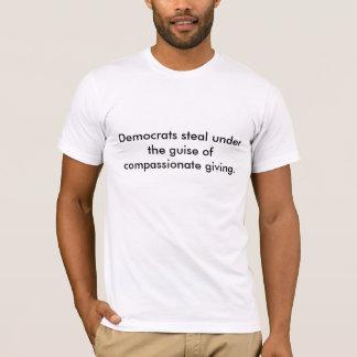 Demokrater stjäler under klädseln av compassionat… t-shirts