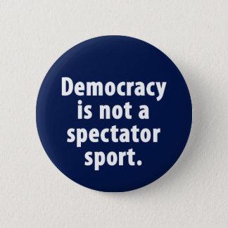 Demokrati är inte en åskådar- sport knäppas standard knapp rund 5.7 cm