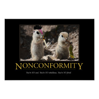 Demotivational affisch: Nonkonformism Poster