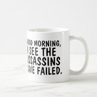 Den bra morgonen ser jag mördarna ha misslyckats kaffemugg