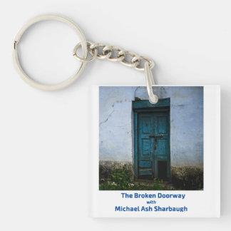 Den brutna dörröppningen med den Michael askaen Fyrkantigt Dubbelsidigt Nyckelring I Akryl