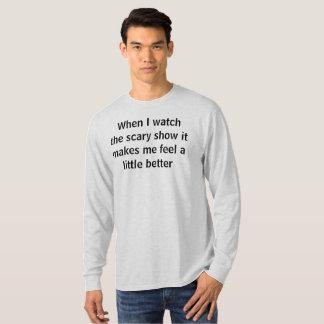 den läskiga showen gör mig känselförnimmelse t shirt