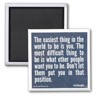 Den lättaste saken i världen som är, är dig magnet