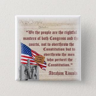 Den Lincoln minnesmärken - lyssna till folket! Standard Kanpp Fyrkantig 5.1 Cm