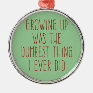 Den mest dumma saken gjorde jag någonsin julgransprydnad metall