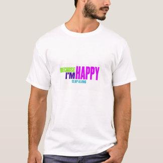 Den mest lyckliga T-tröja all över världen! T-shirts