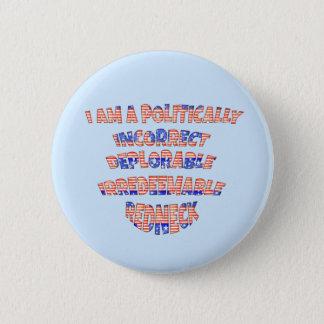 Den politiskt oriktiga beklagansvärda rednecken standard knapp rund 5.7 cm