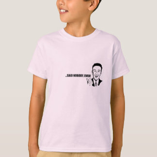 """Den roliga anpassningsbar """"sade inget, någonsin!"""", tröjor"""