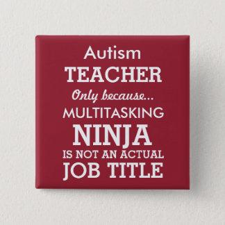 Den roliga Autismsakkunniga behöver lärare Standard Kanpp Fyrkantig 5.1 Cm
