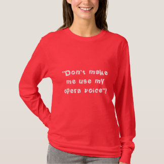 """Den roliga T-skjortan """"gör inte mig att använda T-shirt"""
