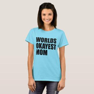 Den världsOkayest mamman/kliver mamman T Shirts