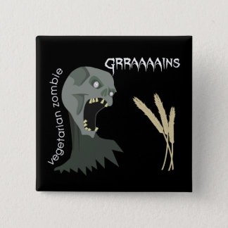 Den vegetariska zombien önskar Graaaains! Standard Kanpp Fyrkantig 5.1 Cm