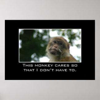 Denna apa att bry sig, så att jag inte gör måste [ poster