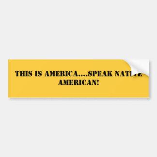 Denna är Amerika….,tala indianen! Bildekal