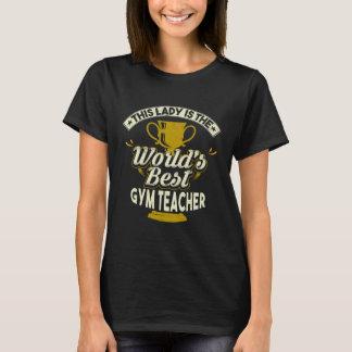 Denna dam är världens den bäst idrottshalllärare tee shirt