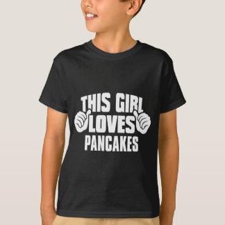 Denna flicka älskar PANNKAKAutslagsplatsskjortan Tee Shirt