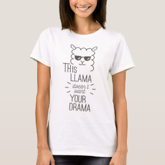 Denna Llama önskar inte ditt drama T Shirt