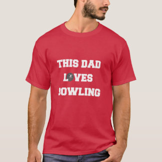 Denna pappa älskar bowling tee shirts