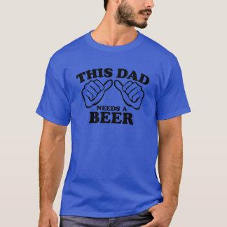 Denna pappa behöver en öl tshirts