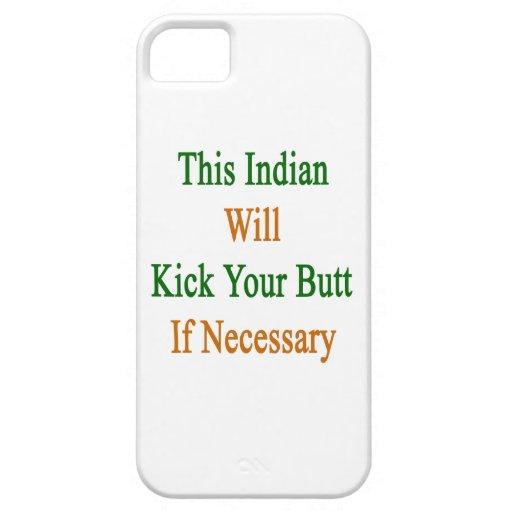 Denna ska indier sparkar din ända, om nödvändigt iPhone 5 Case-Mate skal