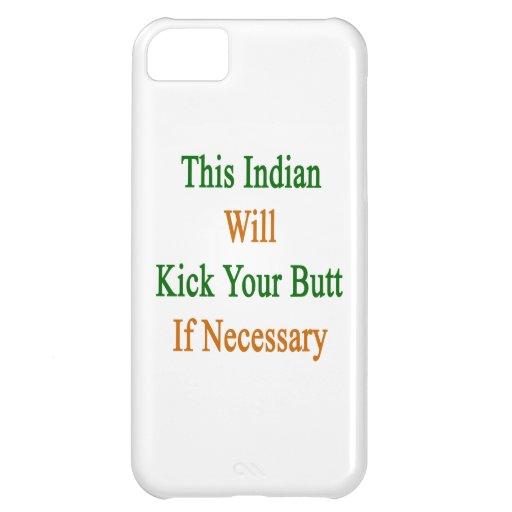 Denna ska indier sparkar din ända, om nödvändigt iPhone 5C fodral