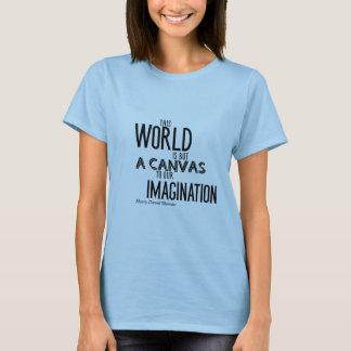 Denna värld är bara en kanfas till vår fantasi t-shirts
