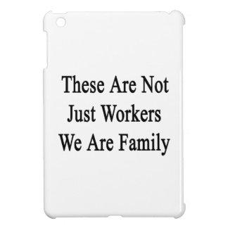 Dessa är inte precis arbetare som vi är familjen iPad mini mobil fodral