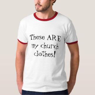 Dessa ÄR min kyrkliga kläder! T Shirt
