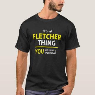 Det är a-FLETCHER-saken, dig skulle för att inte Tröjor
