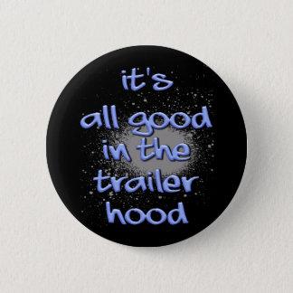 Det är all bra i trailerhooden! standard knapp rund 5.7 cm