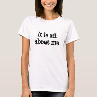 Det är all om mig tee shirts