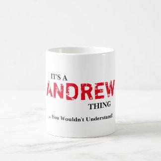 DET är en ANDREW SAK! Du skulle för att inte Kaffemugg