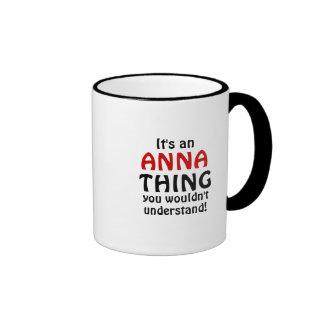 Det är en Anna sak som du skulle för att inte Ringer Mugg