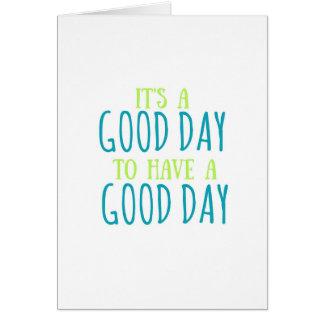 Det är en bra dag som har ett hälsningkort för bra hälsningskort