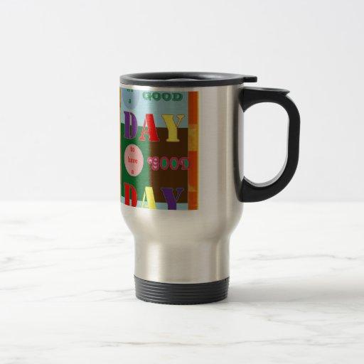 Det är en BRA DAG som har ett Kaffe Mugg