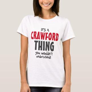 Det är en CRAWFORD sak som du skulle för att inte T-shirt