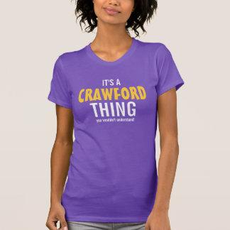 Det är en CRAWFORD sak som du skulle för att inte Tee Shirt