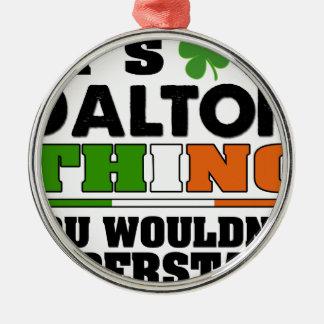 Det är en Dalton sak som du skulle för att inte Julgransprydnad Metall