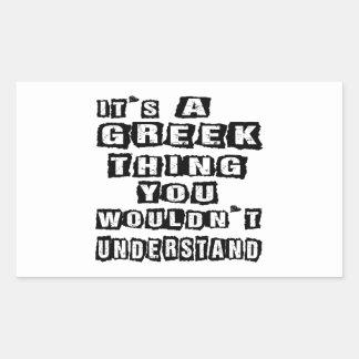 Det är en grekisk sak som du skulle för att inte rektangelformade klistermärken