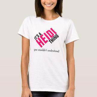Det är en Heidi sak som du skulle för att inte T Shirt