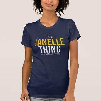 Det är en Janelle sak som du skulle för att inte T Shirts